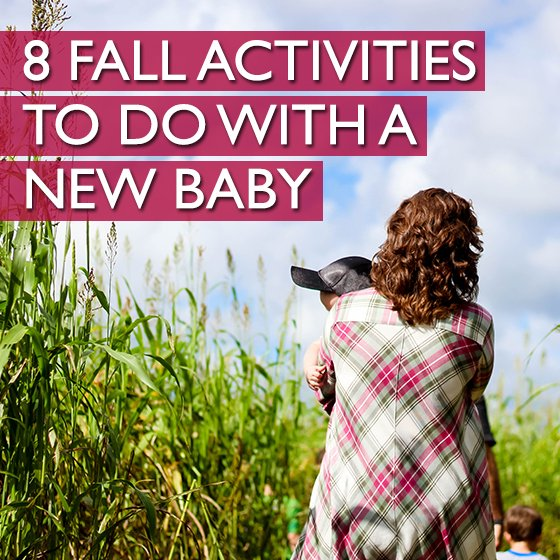 8 Fall Activities To Do With A New Baby 1 Daily Mom Parents Portal