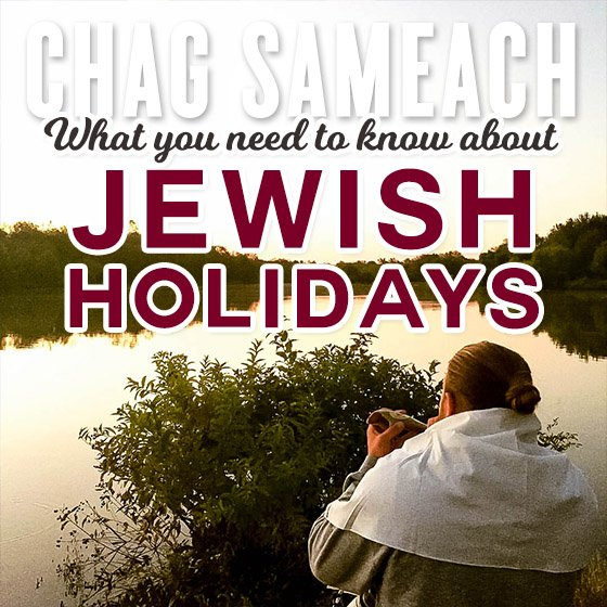 Chag Sameach: What you need to know about popular Jewish Holidays 1 Daily Mom Parents Portal