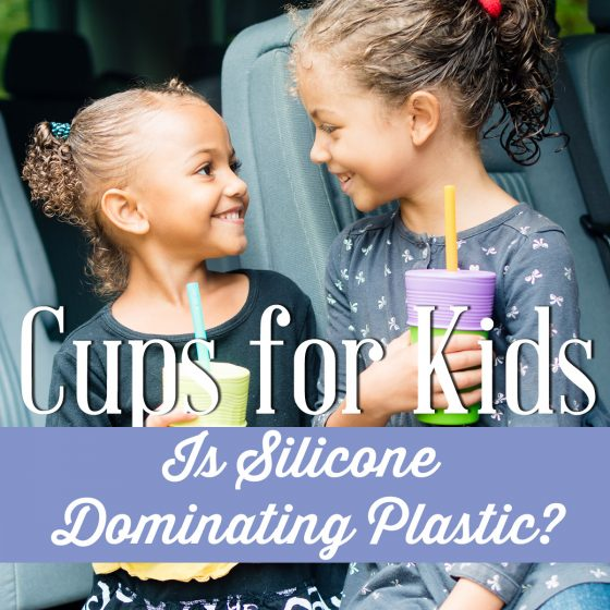 Cups For Kids Is Silicone Dominating Plastic? 1 Daily Mom Parents Portal