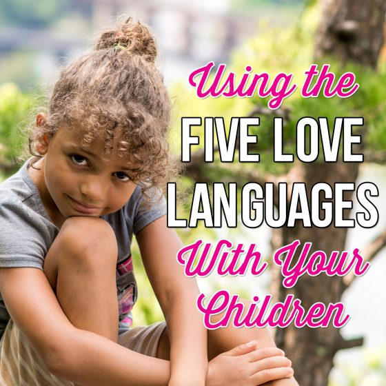 Using The 5 Love Languages With Your Children 5 Daily Mom Parents Portal