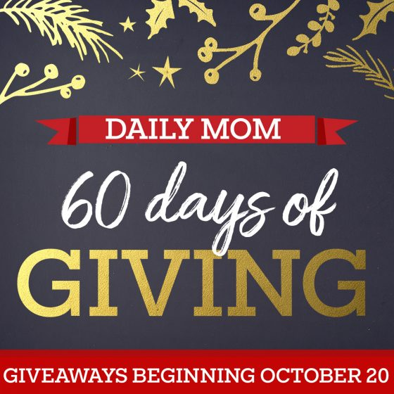 60 Days of Giving Giveaway Event 1 Daily Mom Parents Portal
