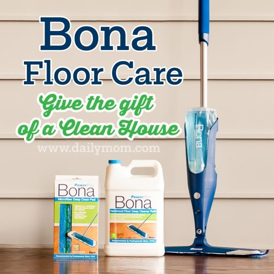 Bona Floor Care - Give the Gift of a Clean House 5 Daily Mom Parents Portal
