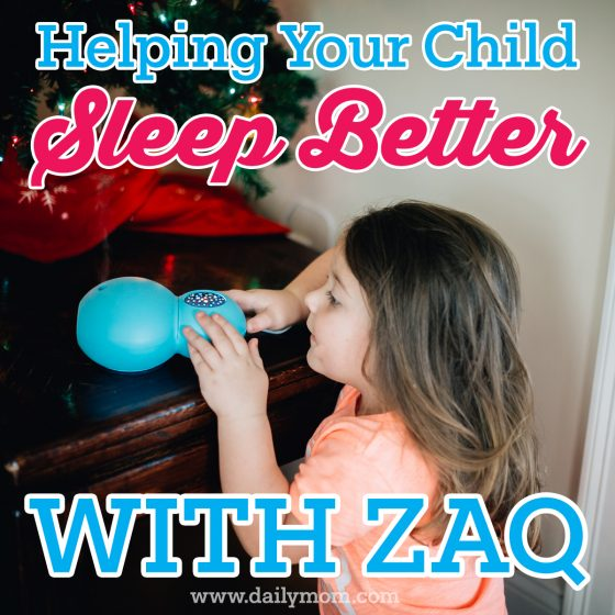 Helping Your Child Sleep Better With ZAQ 4 Daily Mom Parents Portal