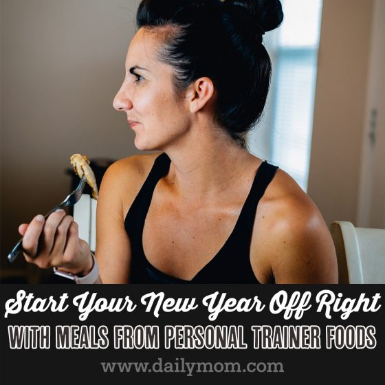 Start the New Year Off Right with Personal Trainer Food 1 Daily Mom Parents Portal
