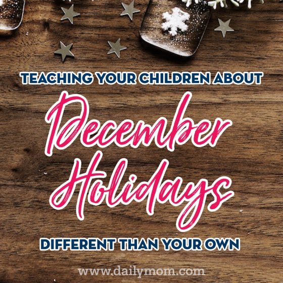 Teaching Your Children about December Holidays Different than Your Own 1 Daily Mom Parents Portal