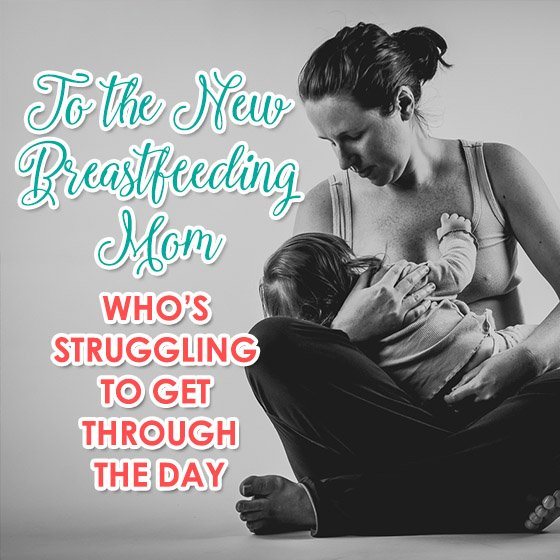 TO THE NEW BREASTFEEDING MOM WHO'S STRUGGLING TO GET THROUGH THE DAY 1 Daily Mom Parents Portal