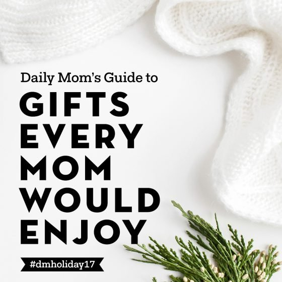 Holidays 2017: Top Gifts Every Mom Will Enjoy 1 Daily Mom Parents Portal