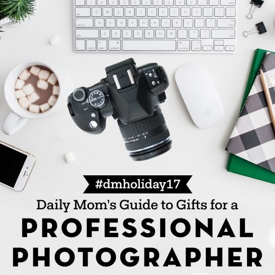 Daily Mom's Guide to Gifts for a Professional Photographer | #DMHoliday17