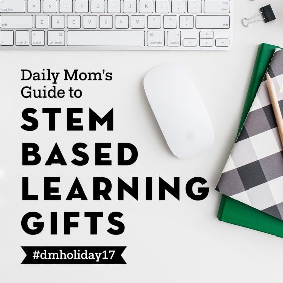 Holidays 2017: Top STEM Gifts for Kids 1 Daily Mom Parents Portal