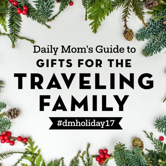 Daily Mom's Guide to Gifts for the Traveling Family 40 Daily Mom Parents Portal