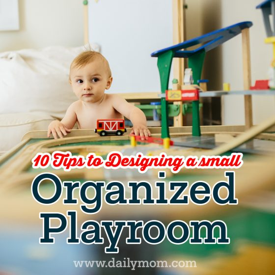 10 Tips to Designing small organized playrooms 10 Daily Mom Parents Portal