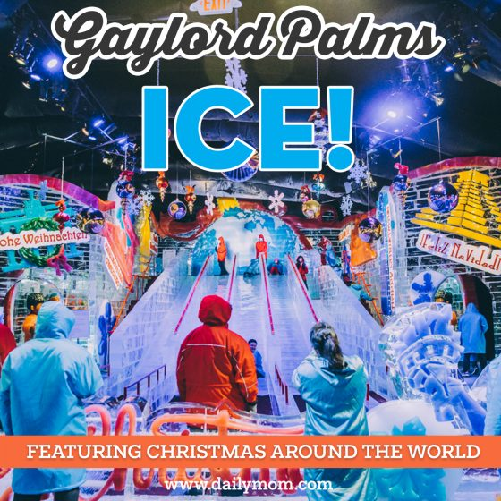 Gaylord Palms ICE! Featuring Christmas Around the World 1 Daily Mom Parents Portal