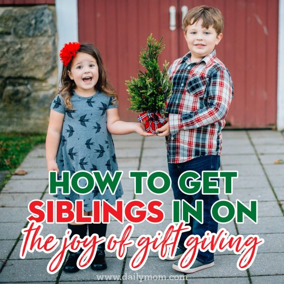 How to Get Siblings into the Joy of Giving 1 Daily Mom Parents Portal