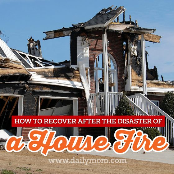 How to Recover After the Disaster of a House Fire 1 Daily Mom Parents Portal