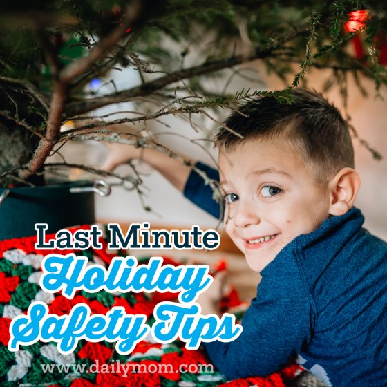 Last Minute Holiday Safety Tips 1 Daily Mom Parents Portal