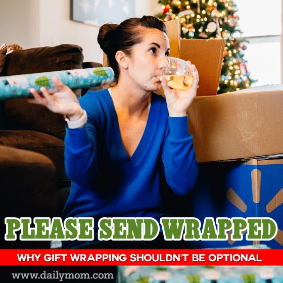 Please Send Wrapped- Why Gift Wrapping Shouldn't Be Optional 1 Daily Mom Parents Portal