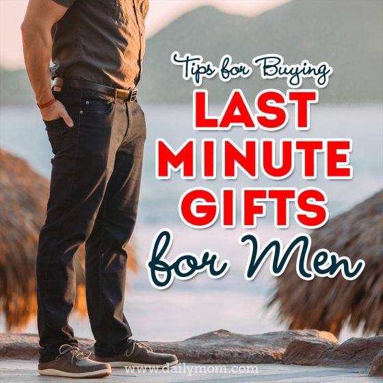 Tips for Buying Last Minute Gifts for Men 1 Daily Mom Parents Portal