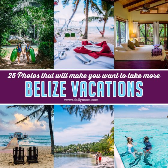 25 Photos that Will Make You Want to Take More Belize Vacations 26 Daily Mom Parents Portal