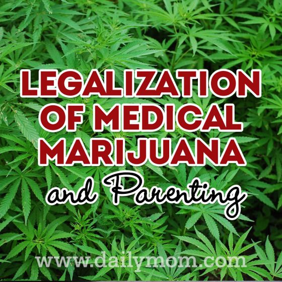Legalization of Medical Marijuana and Parenting 1 Daily Mom Parents Portal