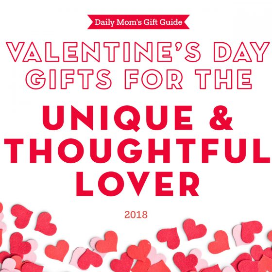 Unique and Thoughtful Gifts for Valentine's Day: 2018 1 Daily Mom Parents Portal