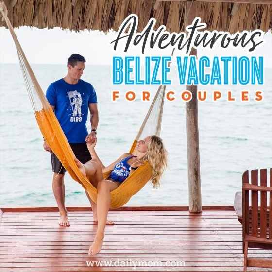 Adventurous Belize Vacation for Couples 10 Daily Mom Parents Portal