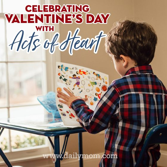 Celebrating Valentine's Day with Acts of Heart 6 Daily Mom Parents Portal