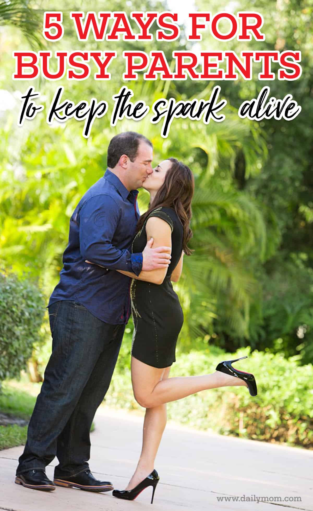 5 Ways for Busy Parents to Keep the Spark Alive 5 Daily Mom Parents Portal