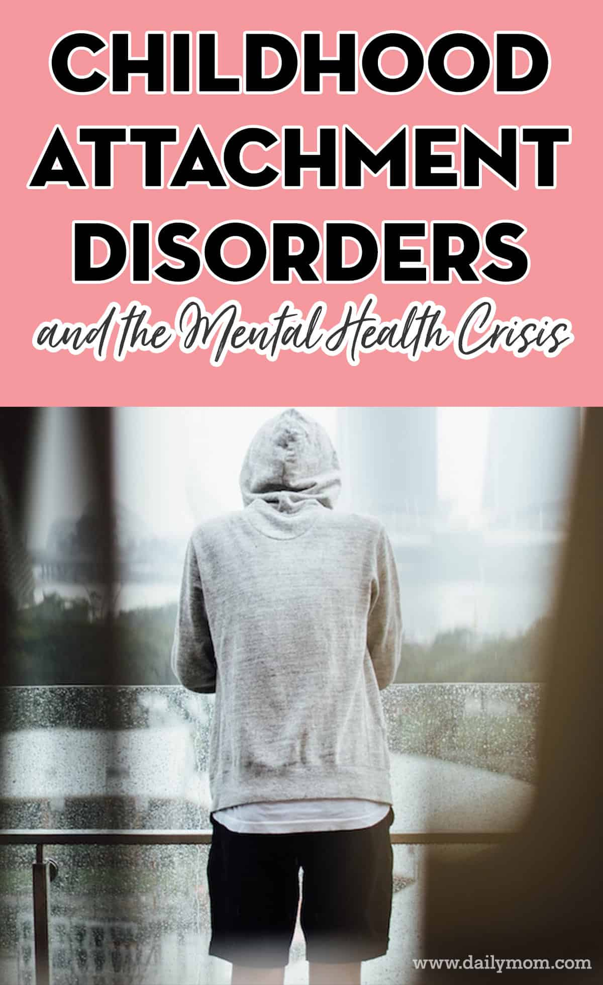 Childhood Attachment Disorders Are Creating A Mental Health Crisis 6 Daily Mom Parents Portal