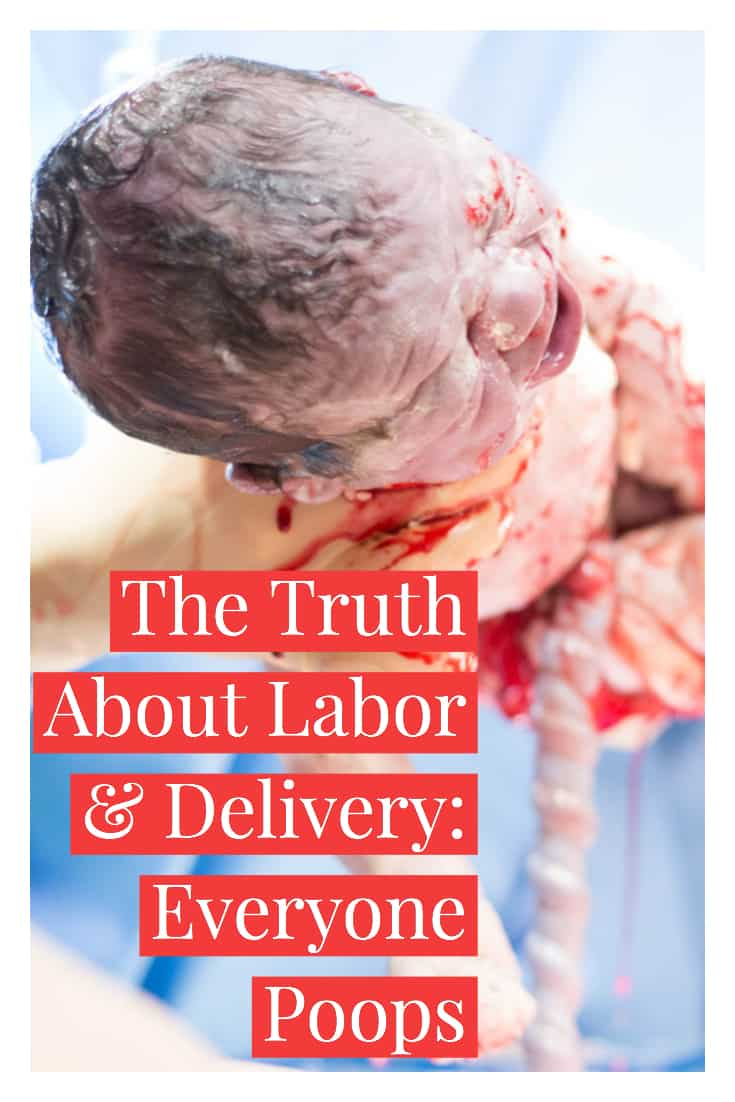 The Truth about Labor and Delivery: Everyone Poops 1 Daily Mom Parents Portal