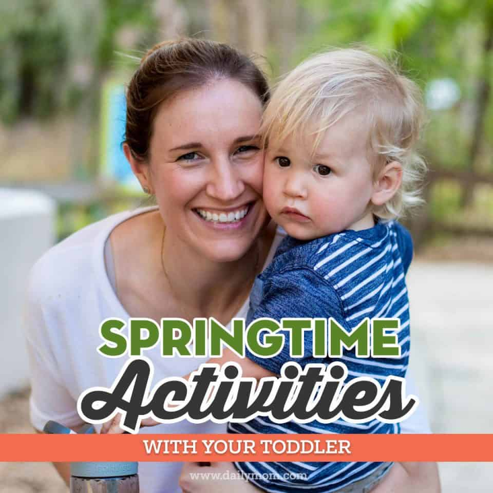 Springtime activities with your toddler 6 Daily Mom Parents Portal