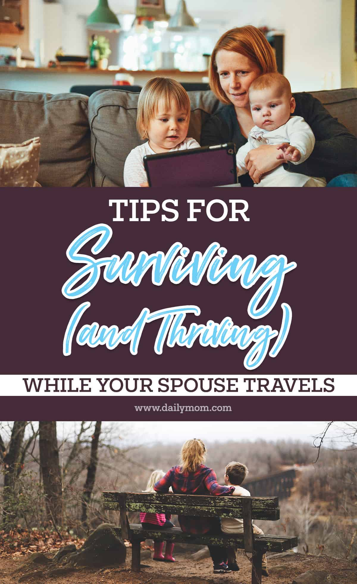 Tips For Surviving (and Thriving) While Your Spouse Travels 5 Daily Mom Parents Portal