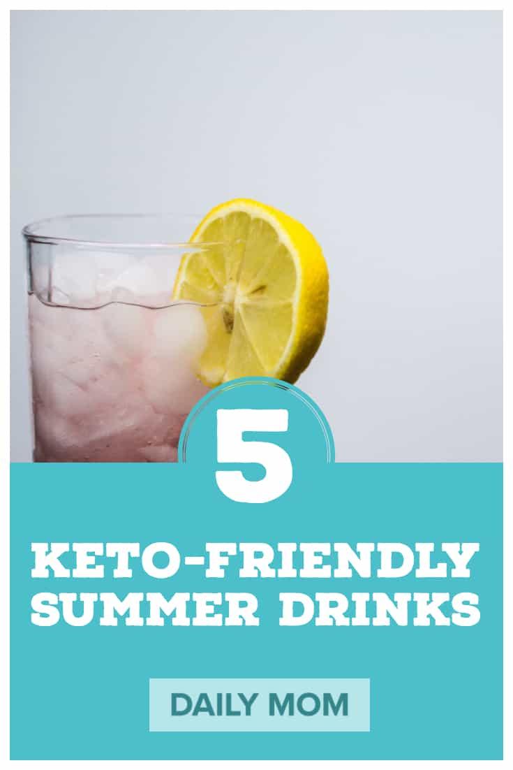 5 Keto Friendly Summer Drinks 7 Daily Mom Parents Portal
