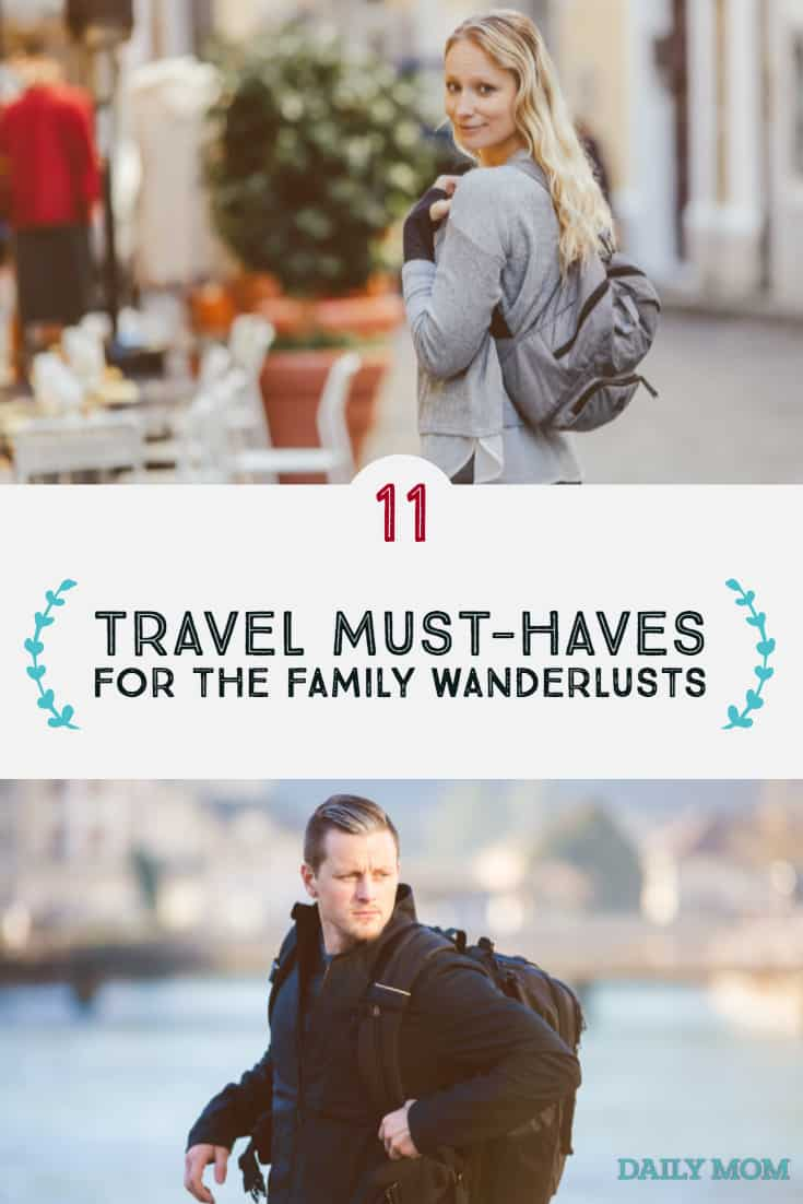 11 Travel Must-Haves for the Family Wanderlusts 56 Daily Mom Parents Portal