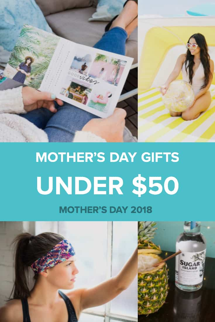 Mother's Day 2018: Gifts for Under $50 27 Daily Mom Parents Portal