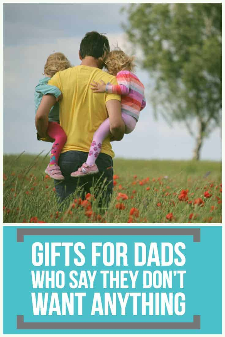 Gifts for Dads who Say They Don't Want Anything