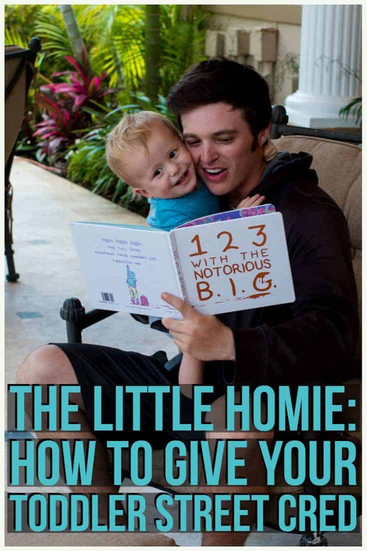 The Little Homie_ How to give your toddler street cred