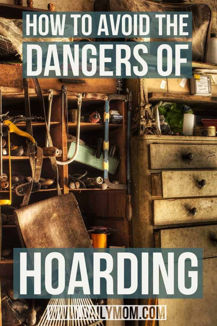 How to Avoid the dangers of hoarding