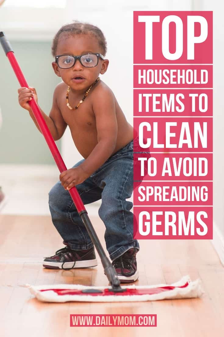 daily mom parent portal top household items to clean to avoid spreading germs 5