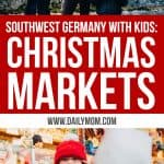 Southwest Germany with Kids: 5 Day Christmas Markets Itinerary 1 Daily Mom Parents Portal