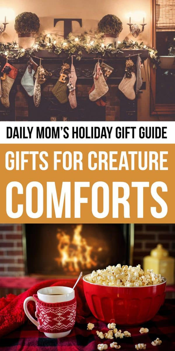 Daily Mom Parent Portal Top Gifts for Creature Comforts