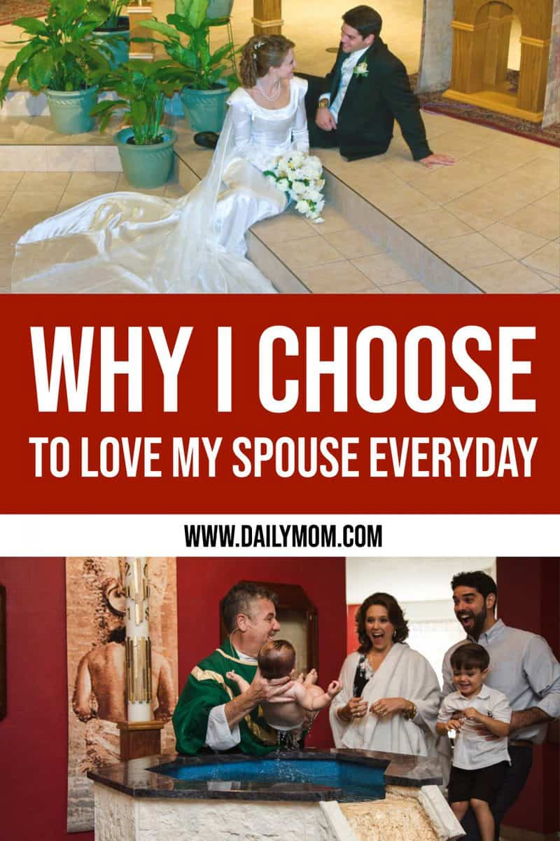Why I Choose To Love My Spouse Everyday