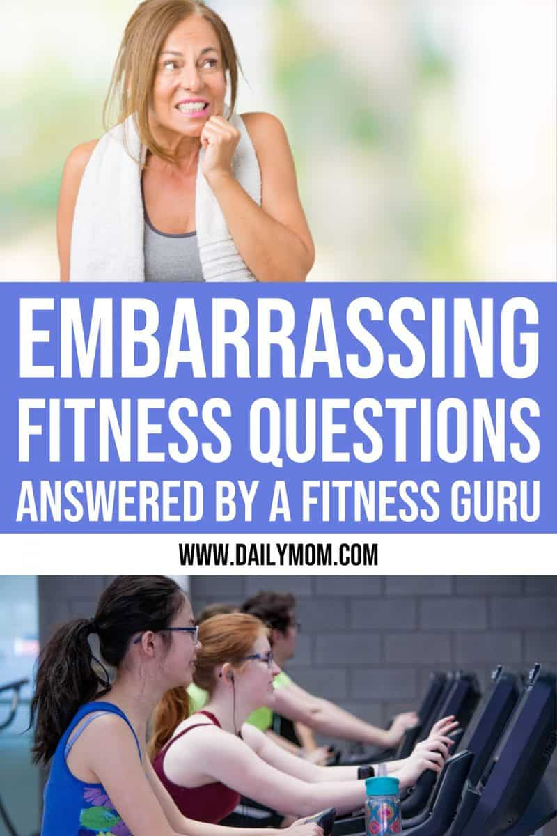 Embarrassing Fitness Questions Answered By A Fitness Guru
