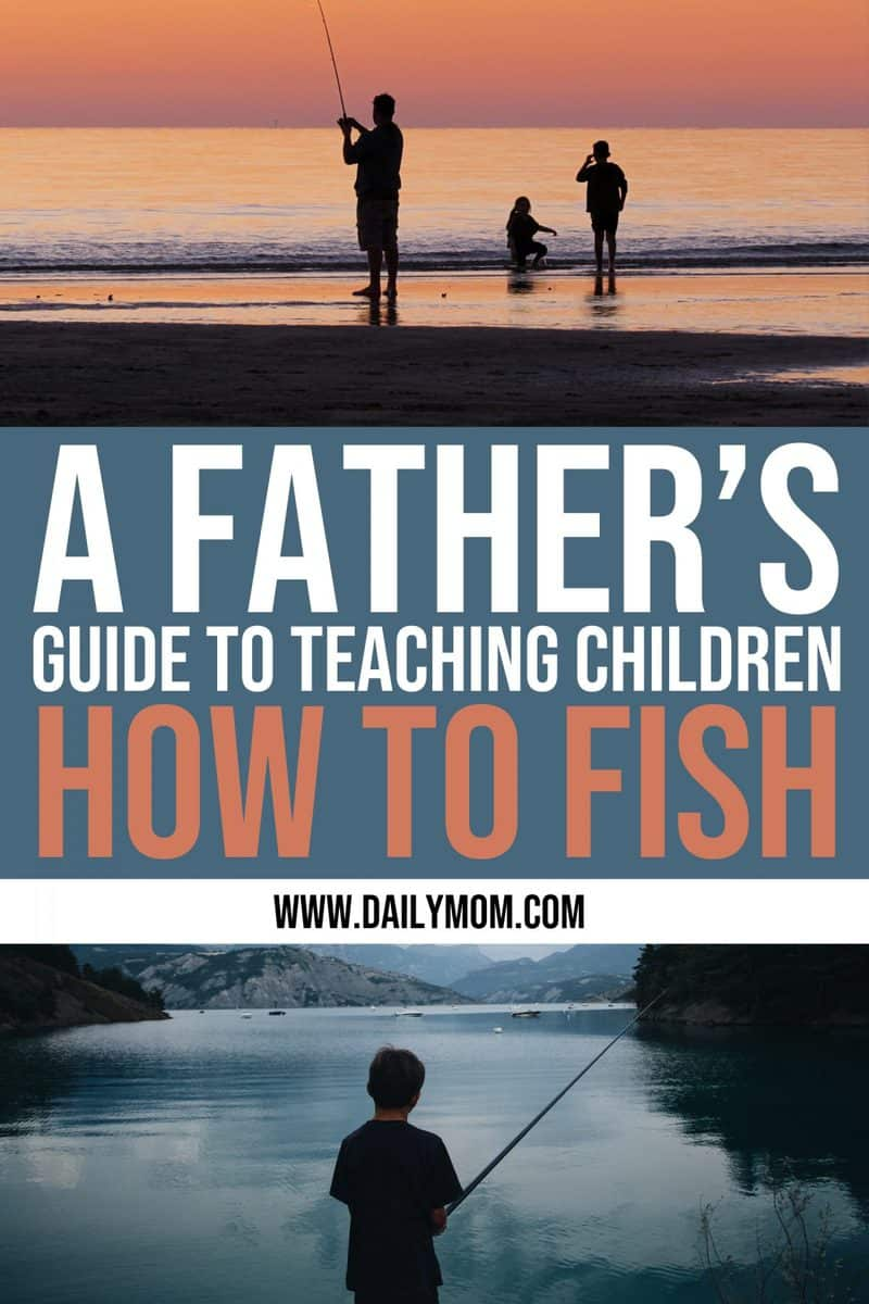 daily mom parents portal A Father's Guide To Teaching Children How To Fish