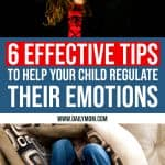 Emotional Regulation: 6 Simple Ways to Help Your Child 1 Daily Mom Parents Portal
