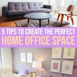5 Tips To Create The Perfect Home Office Space
