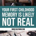 What You Remember as Your First Childhood Memory is Likely Not Real 1 Daily Mom Parents Portal