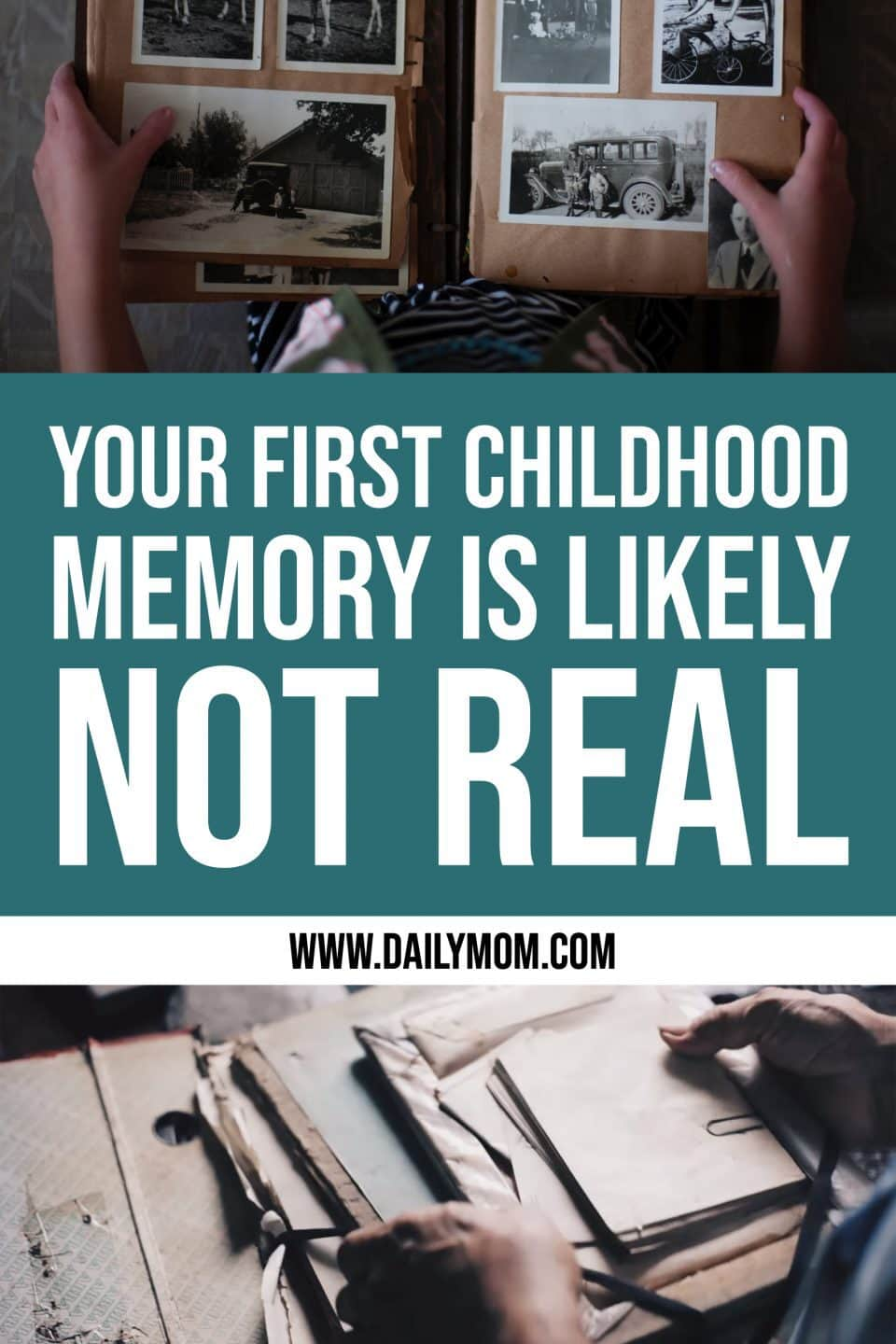 What You Remember As Your First Childhood Memory Is Likely Not Real.
