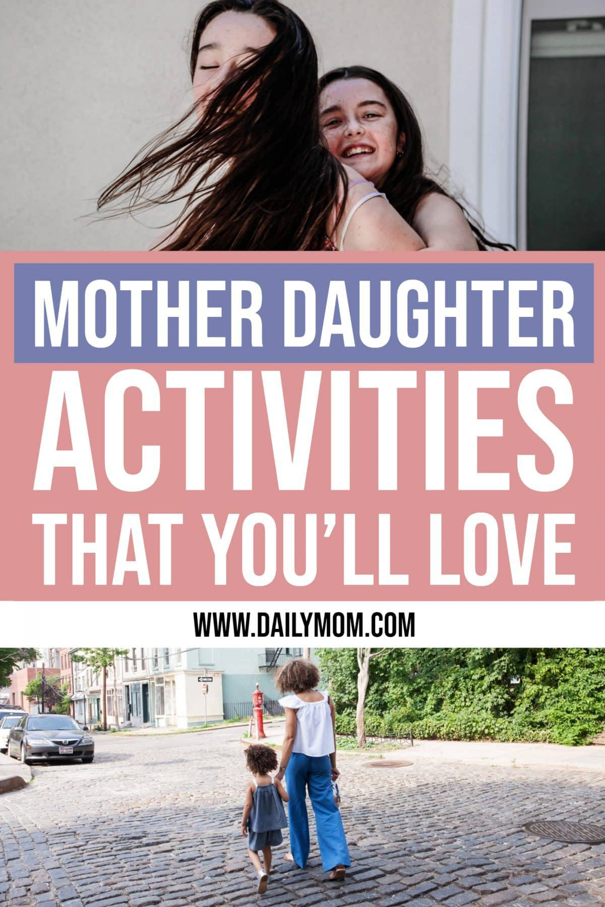Daily Mom Parent Portal 30 Mother Daughter Activities That You'll Love