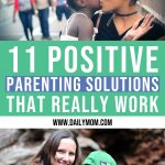11 Positive Parenting Solutions That Really Work 1 Daily Mom Parents Portal