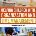 Helping Children with Organization and Time Management 1 Daily Mom Parents Portal